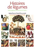 Histoires de lgumes : Des origines  l'ore du XXIe sicle