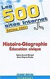 echange, troc Sylvia Avrand-Margot, Anne Magret-Chelot - Les 500 sites Internet Histoire-Géographie-Education civique. Edition 2003