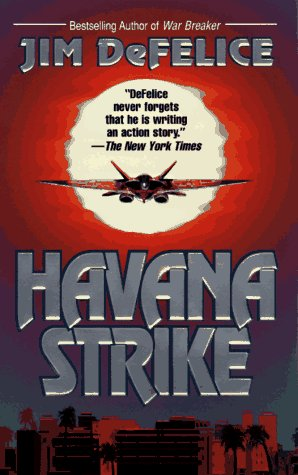 Havana Strike, JIM DEFELICE