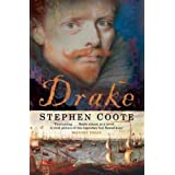 Drake: The Life and Legend of an Elizabethan Heroby Stephen Coote