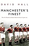 Manchester's Finest: How the Munich air disaster broke the heart of a great city (0552156302) by Hall, David