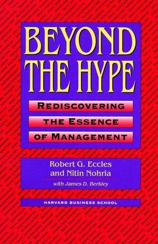Beyond Hype: Robert G. Eccles, James D. Berkley, Nitin Nohria: 9780875845067: Amazon.com: Books