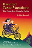 img - for Haunted Texas Vacations: The Complete Ghostly Guide book / textbook / text book