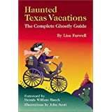 Haunted Texas Vacations: The Complete Ghostly Guidepar Lisa Farwell