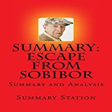 Summary and Analysis of Richard Rashke's Escape from Sobibor Audiobook by  Summary Station Narrated by Brian Ackley
