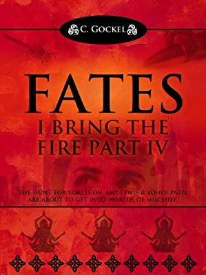 Fates : I Bring the Fire Part IV: The Hunt for Loki is On