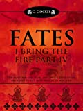 img - for Fates : I Bring the Fire Part IV: The Hunt for Loki is On book / textbook / text book