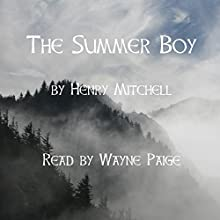 The Summer Boy Audiobook by Henry Mitchell Narrated by Wayne Paige