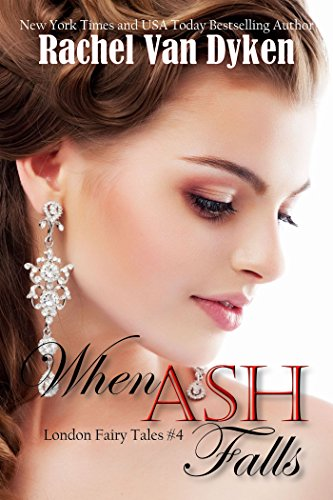 Rachel Van Dyken - When Ash Falls (London Fairy Tales Book 4)