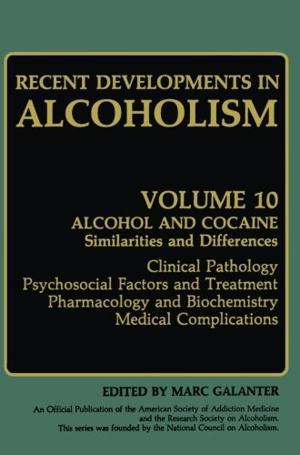 Recent Developments in Alcoholism: Alcohol and Cocaine Similarities and Differences Clinical Pathology Psychosocial Fact