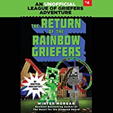 The Return of the Rainbow Griefers: An Unofficial League of Griefers Adventure, Book 4 Audiobook by Winter Morgan Narrated by Lauren Fortgang