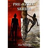 Pre-Aztec Series Collection: Books 1, 2, 3 (Pre-Aztec Series, Collection) ~ Zoe Saadia