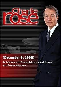 Charlie Rose with Thomas Friedman; George Robertson (December 9, 1999)