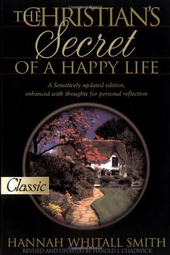 The Christian's Secret of a Happy Life (Pure Gold Classics)