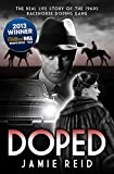Doped: The Real Life Story of the 1960s Racehorse Doping Gang Jamie Reid