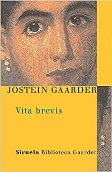 Vita brevis (Las Tres Edades: Biblioteca Gaarder / Three Ages: Gaarder