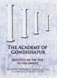 img - for Academy of Gondishapur: Aristotle on the Way to the Orient book / textbook / text book
