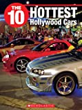 img - for The 10 Hottest Hollywood Cars (10 (Franklin Watts)) book / textbook / text book