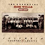 The Essential Bob Wills: 1935-1947