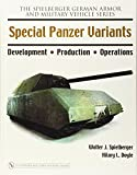 img - for Special Panzer Variants: Development - Production - Operations (The Spielberger German Armor and Military Vehicle Series) book / textbook / text book