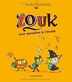 """Afficher """"Zouk, la petite sorcière n° 3 Zouk, une sorcière à l'école"""""""