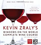 Kevin Zralys Windows on the World Complete Wine Course: New, Updated Edition (Kevin Zralys Complete Wine Course)