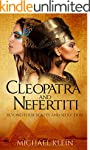 Cleopatra and Nefertiti: Beyond Their...