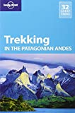 Lonely Planet Trekking In The Patagonian Andes (travel...