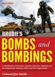 Brodie's Bombs and Bombings: A Handbook to Protection, Security, Detection and Investigation for Industry, Police and Fire Departments