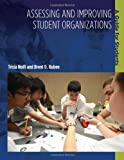 Assessing and Improving Student Organizations: A Guide for Students (An ACPA Publication)