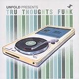 echange, troc Compilation, The Jack Baker Trio - Unfold Presents : Tru Thoughts Funk