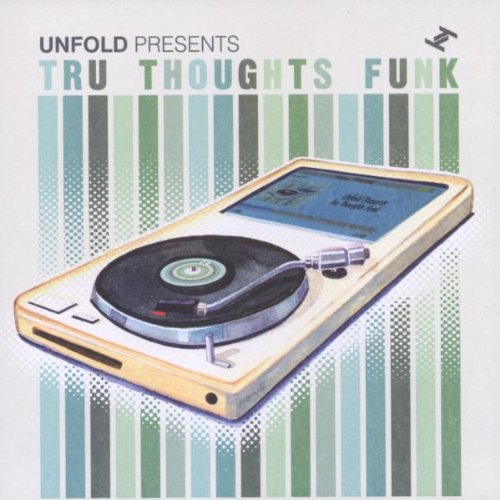 UNFOLD PRESENTS : TRU THOUGHTS FUNK