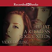 What a Reckless Rogue Needs | [Vicky Dreiling]