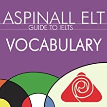IELTS Vocabulary: The International English Language Testing System (       UNABRIDGED) by Richard Aspinall Narrated by Richard Aspinall, Isabel Zippert