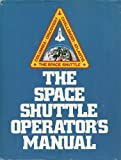 img - for THE SPACE SHUTTLE OPERATOR'S MANUAL Columbia - Discovery - Challenger - Atlantis - the Space Shuttle book / textbook / text book