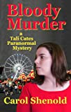 Bloody Murder (Tali Cates Paranormal Mystery Book 2)