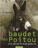 Le Baudet du Poitou et le cheval de trait poitevin : les acteurs d'une industrie mula