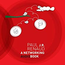 A Networking Book Audiobook by Paul J.R. Renaud Narrated by Paul J.R. Renaud