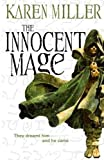 Karen Miller The Innocent Mage: Kingmaker, Kingbreaker Book 1