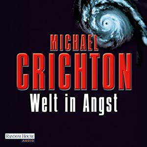 Welt in Angst | [Michael Crichton]