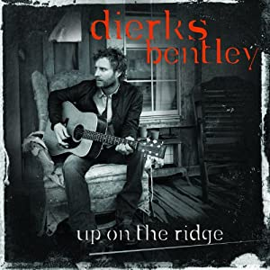 Dierks Bentley – Up On The Ridge