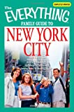 Everything Family Guide to New York City: All the best hotels, restaurants, sites, and attractions in the Big Apple (Everything (History & Travel))