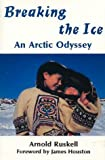 img - for Breaking the Ice: An Arctic Odyssey book / textbook / text book