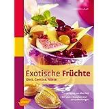 """Exotische Fr�chte: Obst, Gem�se, N�ssevon """"Gabriele Lehari"""""""