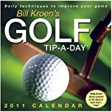 Bill Kroen's Golf Tip-a-day 2011 Desk Calendar By Andrews Mcmeel [Size: 5.25