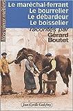echange, troc Gérard Boutet - Nos vieux métiers, tome 2 : Le Maréchal-ferrant - Le Bourrelier - Le Débardeur - Le Boisselier