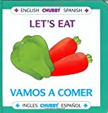 Lets Eat / Vamos A Comer: Chubby Board Books In English and Spanish (Spanish and English Edition)