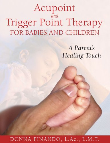 acupoint-and-trigger-point-therapy-for-babies-and-children-a-parents-healing-touch