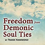 Freedom from Demonic Soul Ties (2 CDs) | Frank Hammond