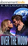 Over the Moon (Star-Crossed Book 1) (...